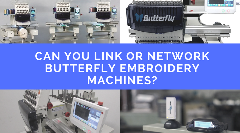 Can you Link or Network Butterfly Embroidery Machines-