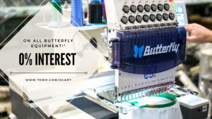 0% Interest and $0 down on All New Butterfly Embroidery equipment